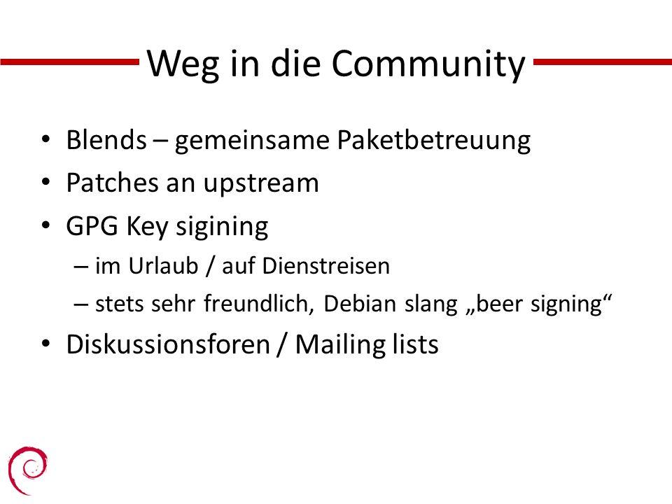 Weg in die Community Blends – gemeinsame Paketbetreuung Patches an upstream GPG Key sigining – im Urlaub / auf Dienstreisen – stets sehr freundlich, Debian slang beer signing Diskussionsforen / Mailing lists