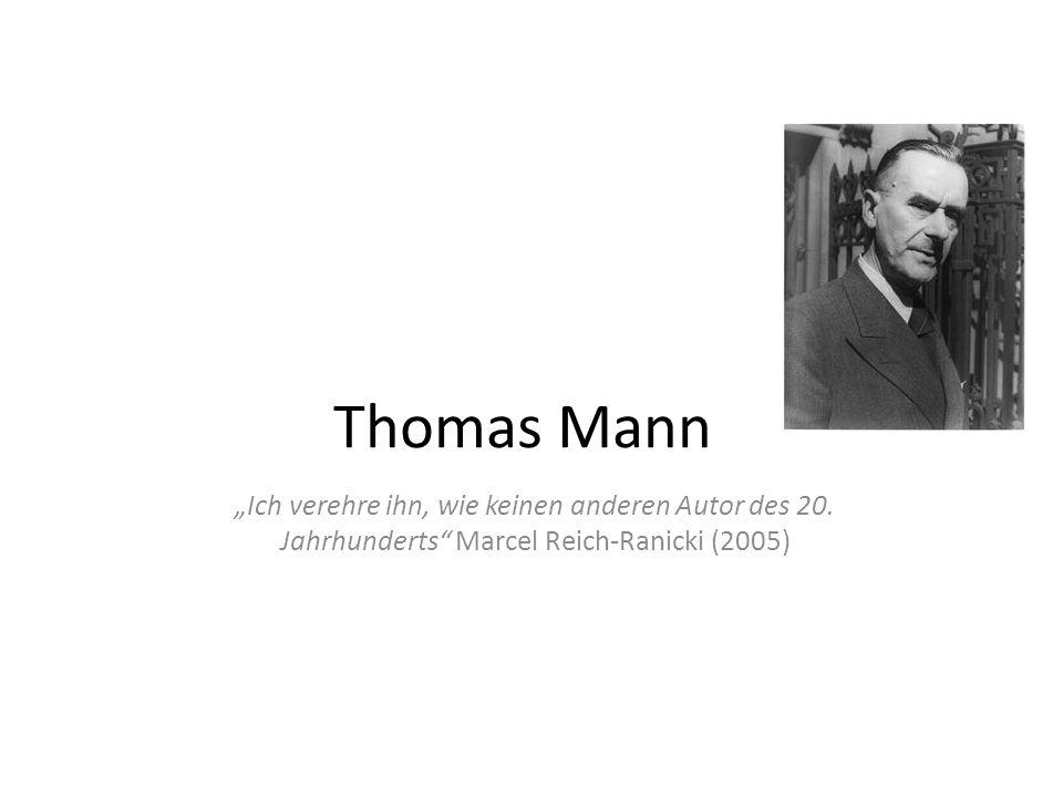 Thomas Mann Ich verehre ihn, wie keinen anderen Autor des 20.