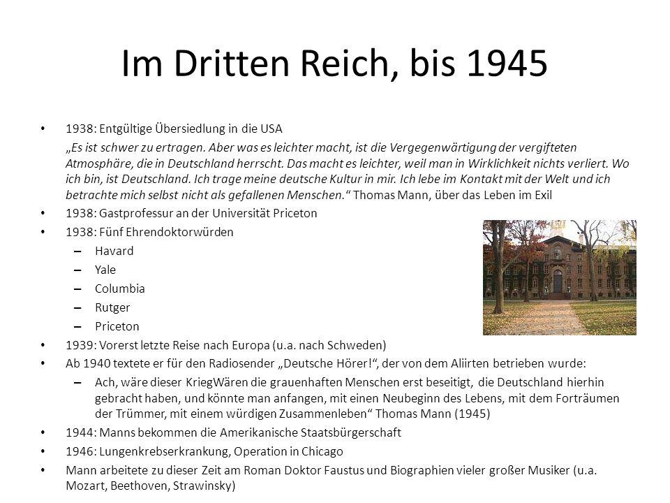 Im Dritten Reich, bis 1945 1938: Entgültige Übersiedlung in die USA Es ist schwer zu ertragen.