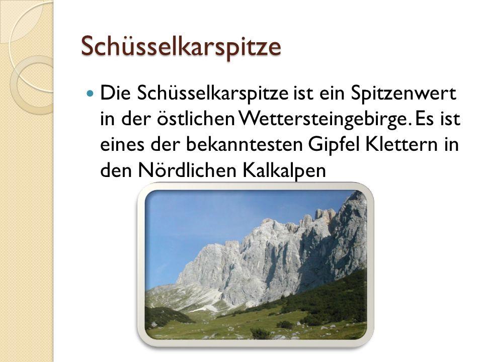 Schüsselkarspitze Die Schüsselkarspitze ist ein Spitzenwert in der östlichen Wettersteingebirge. Es ist eines der bekanntesten Gipfel Klettern in den