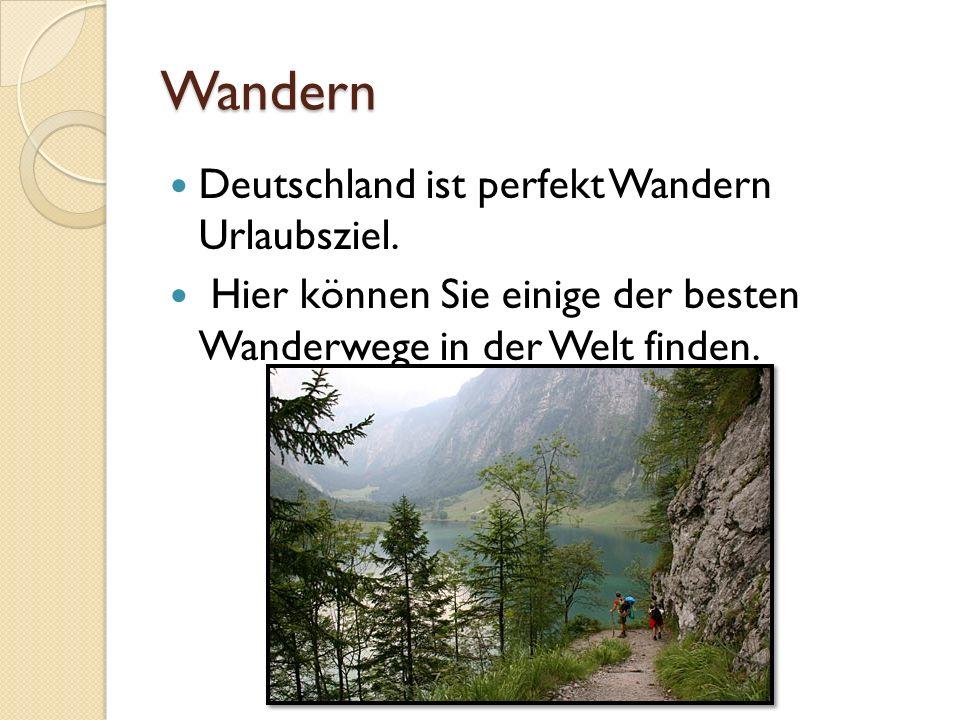 Wandern Deutschland ist perfekt Wandern Urlaubsziel. Hier können Sie einige der besten Wanderwege in der Welt finden.