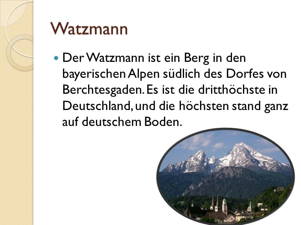 Watzmann Der Watzmann ist ein Berg in den bayerischen Alpen südlich des Dorfes von Berchtesgaden. Es ist die dritthöchste in Deutschland, und die höch