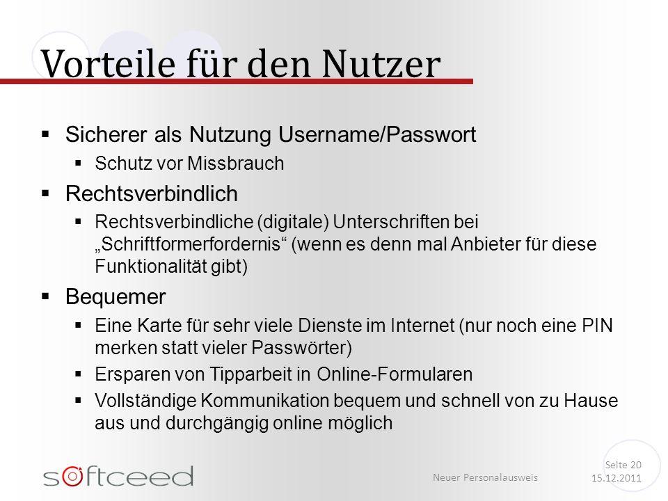 Sicherer als Nutzung Username/Passwort Schutz vor Missbrauch Rechtsverbindlich Rechtsverbindliche (digitale) Unterschriften bei Schriftformerfordernis
