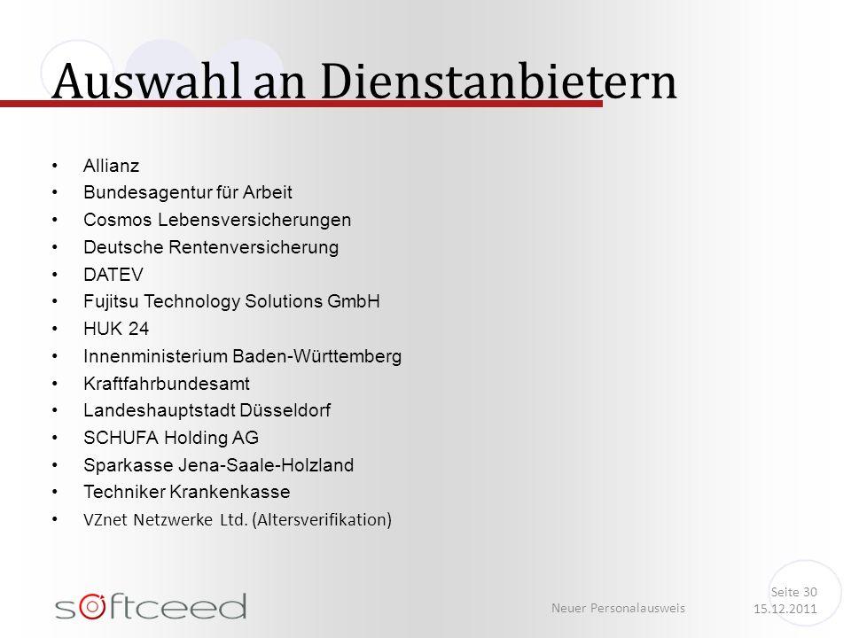 Allianz Bundesagentur für Arbeit Cosmos Lebensversicherungen Deutsche Rentenversicherung DATEV Fujitsu Technology Solutions GmbH HUK 24 Innenministeri