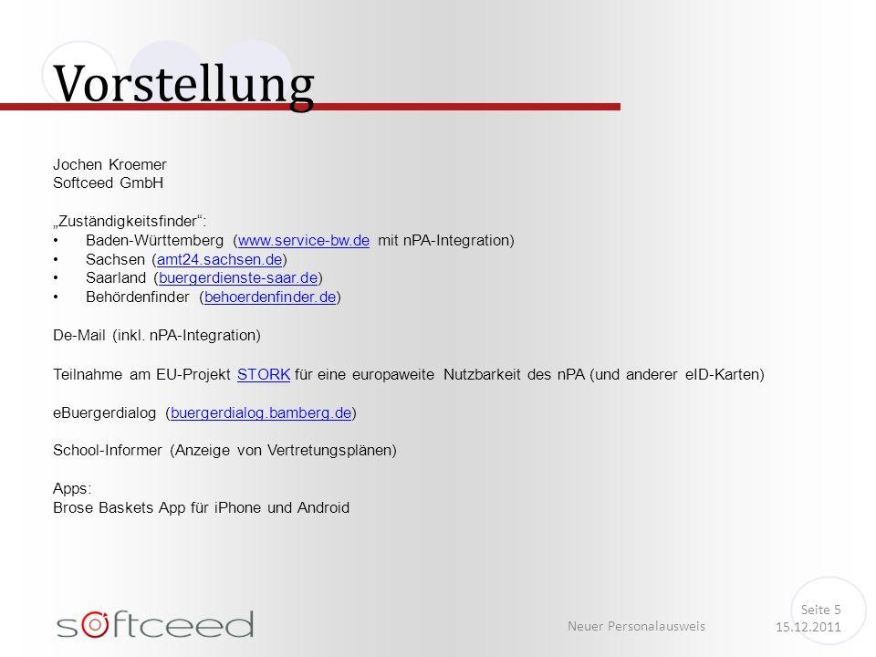 Jochen Kroemer Softceed GmbH Zuständigkeitsfinder: Baden-Württemberg (www.service-bw.de mit nPA-Integration)www.service-bw.de Sachsen (amt24.sachsen.d