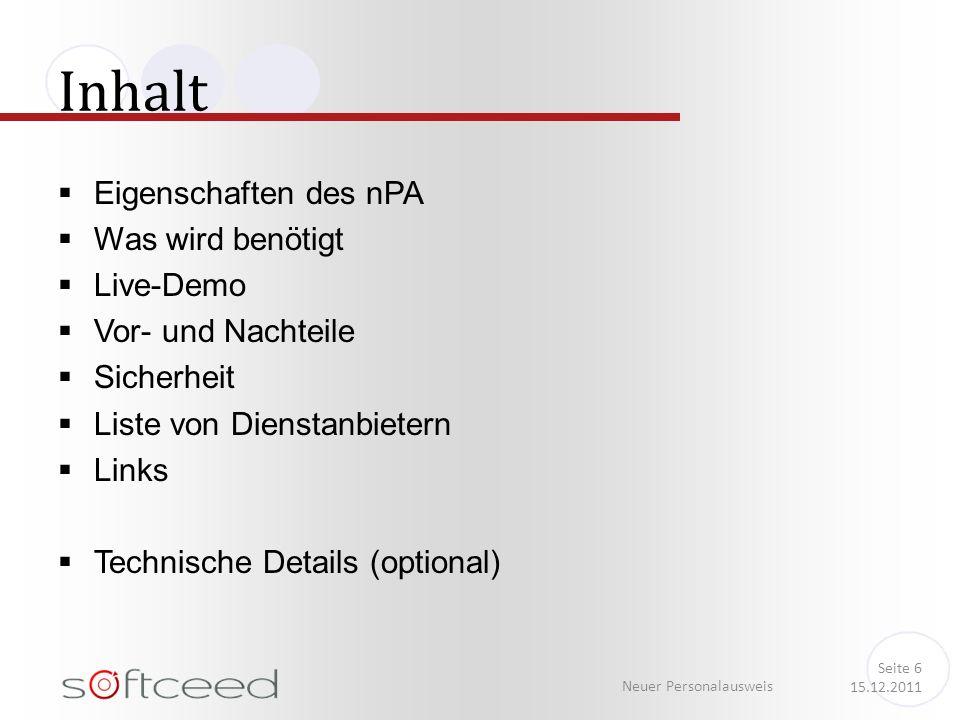Eigenschaften des nPA Was wird benötigt Live-Demo Vor- und Nachteile Sicherheit Liste von Dienstanbietern Links Technische Details (optional) Inhalt N