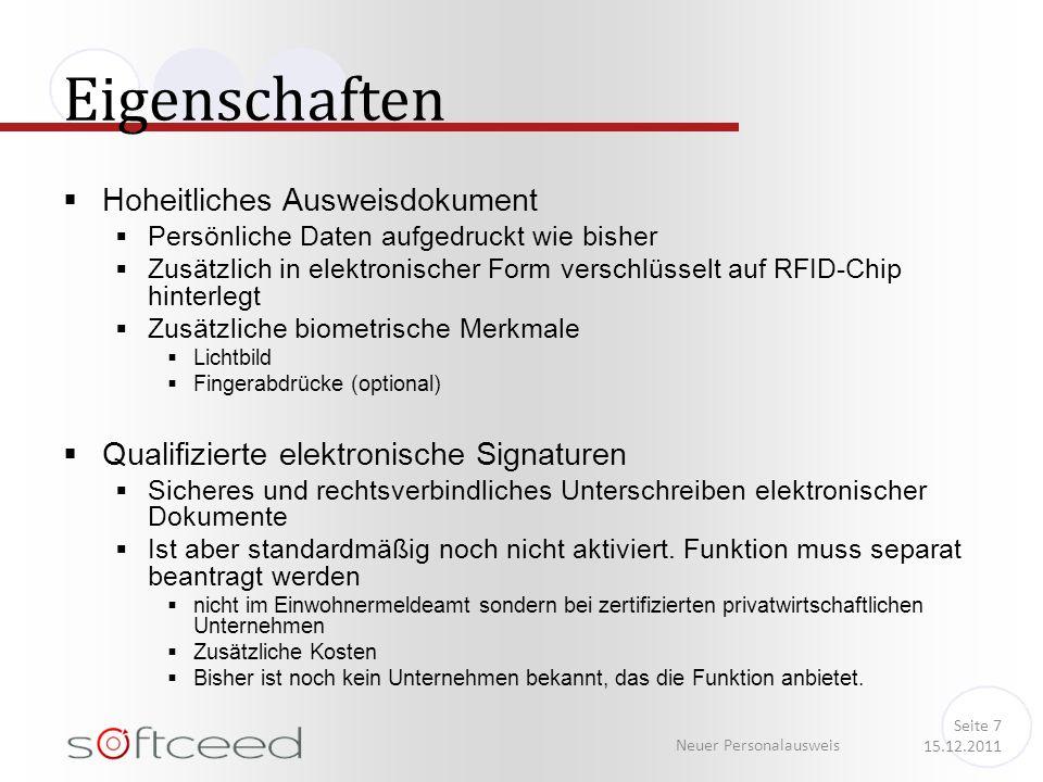 Hoheitliches Ausweisdokument Persönliche Daten aufgedruckt wie bisher Zusätzlich in elektronischer Form verschlüsselt auf RFID-Chip hinterlegt Zusätzl