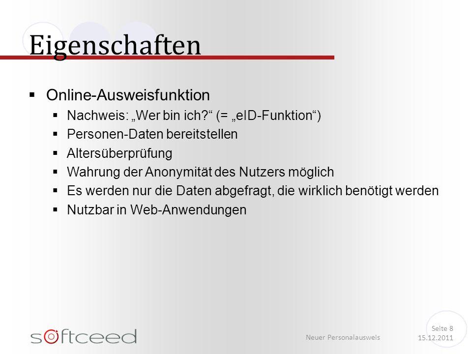 Online-Ausweisfunktion Nachweis: Wer bin ich? (= eID-Funktion) Personen-Daten bereitstellen Altersüberprüfung Wahrung der Anonymität des Nutzers mögli
