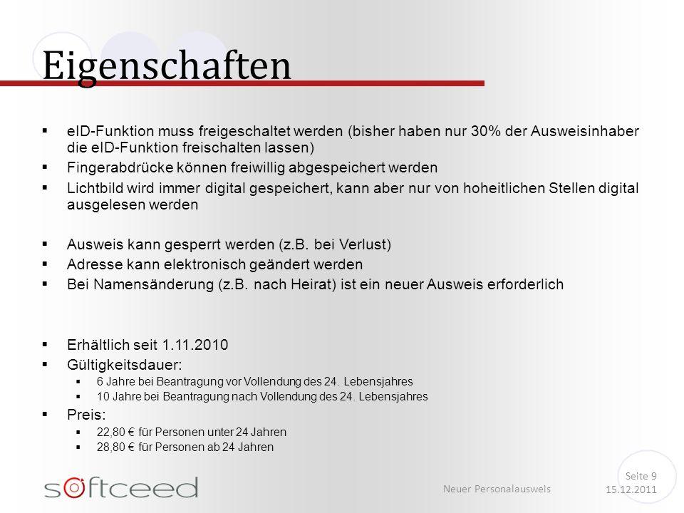 eID-Funktion muss freigeschaltet werden (bisher haben nur 30% der Ausweisinhaber die eID-Funktion freischalten lassen) Fingerabdrücke können freiwilli