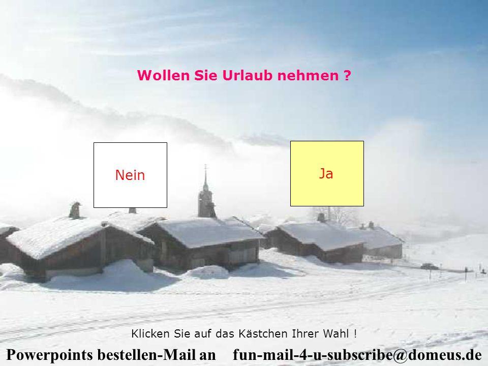 Powerpoints bestellen-Mail an fun-mail-4-u-subscribe@domeus.de Mit diesem Programm können Sie die Anzahl der Tage Ihres Resturlaubs berechnen. Hier kl