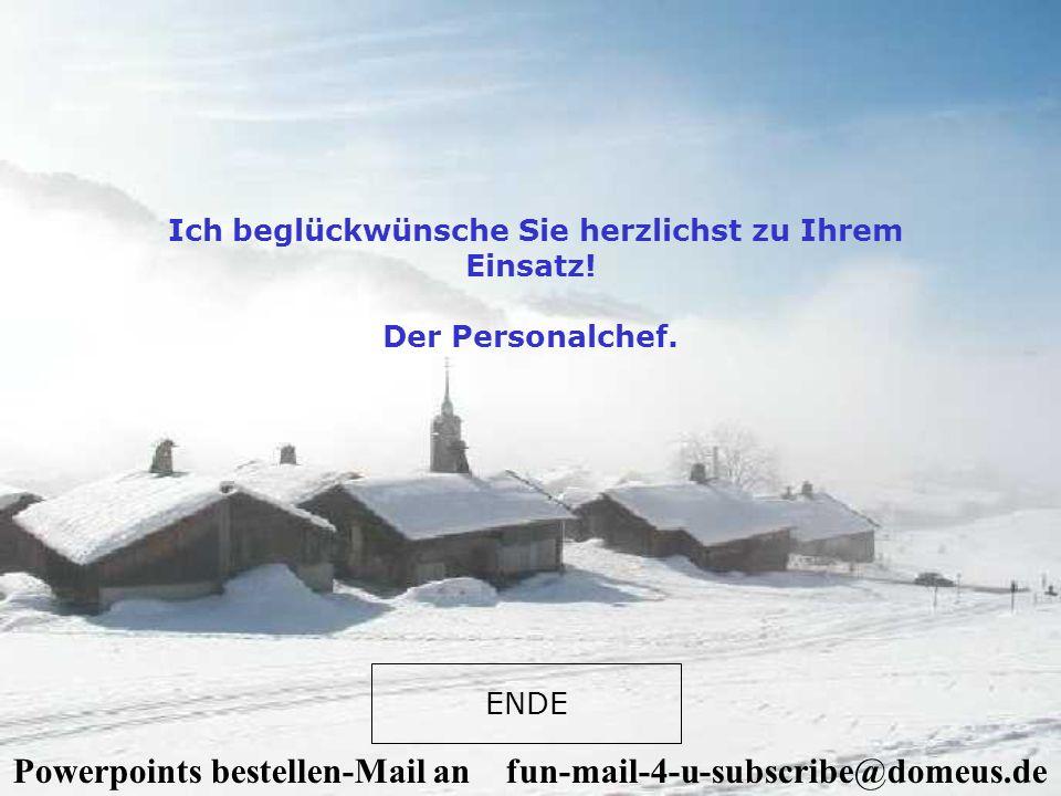 Powerpoints bestellen-Mail an fun-mail-4-u-subscribe@domeus.de Bestätigen Sie haben sich entschieden, Ihren Urlaub dem Arbeitgeber zu schenken. Ihrem