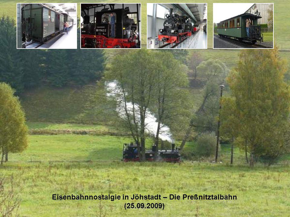 Eisenbahnnostalgie in Jöhstadt – Die Preßnitztalbahn (25.09.2009)