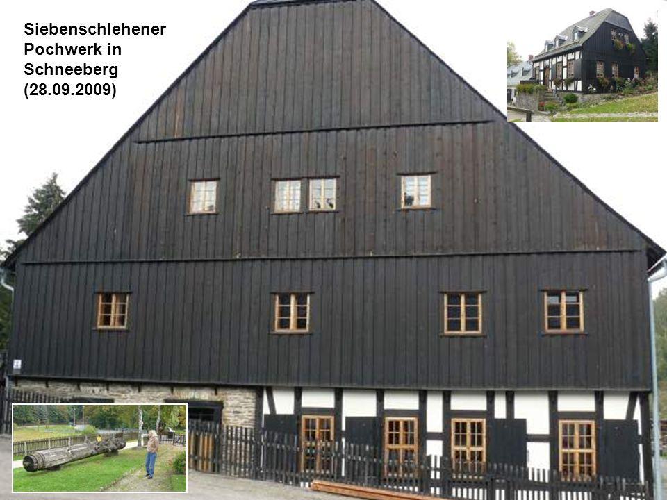 Siebenschlehener Pochwerk in Schneeberg (28.09.2009)