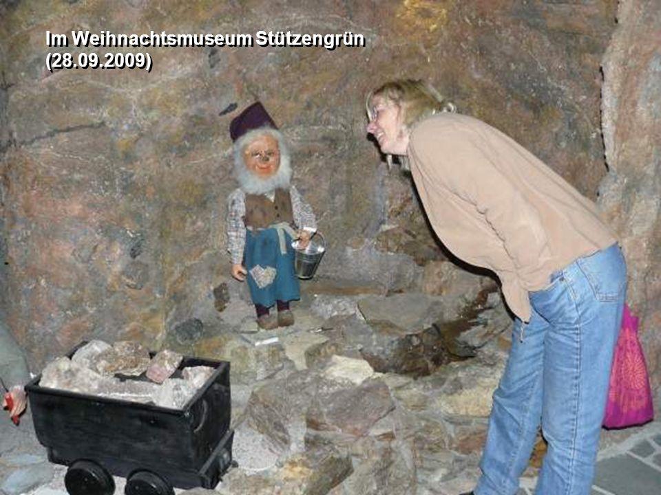 Im Weihnachtsmuseum Stützengrün (28.09.2009) Im Weihnachtsmuseum Stützengrün (28.09.2009)