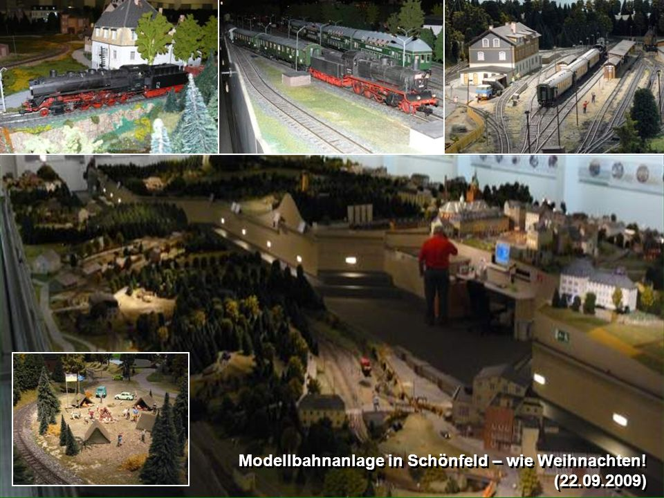 Modellbahnanlage in Schönfeld – wie Weihnachten! (22.09.2009) Modellbahnanlage in Schönfeld – wie Weihnachten! (22.09.2009)