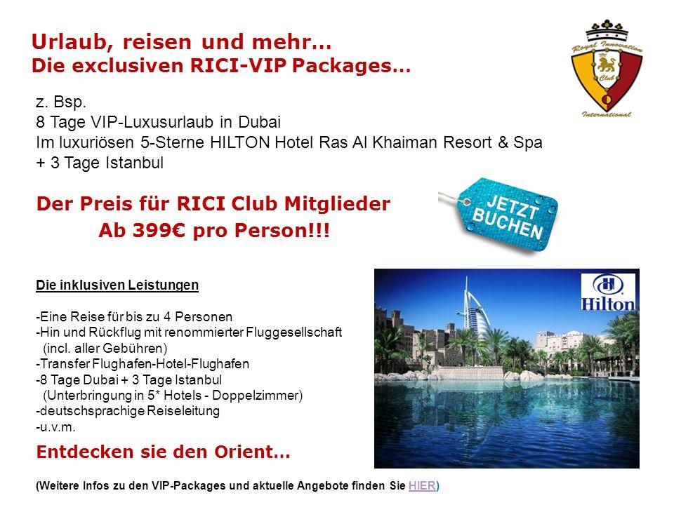 Urlaub, reisen und mehr… Die exclusiven RICI-VIP Packages… z.