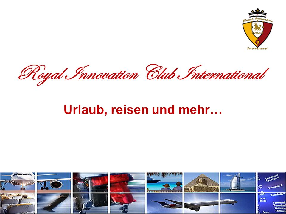 Royal Innovation Club International Urlaub, reisen und mehr…