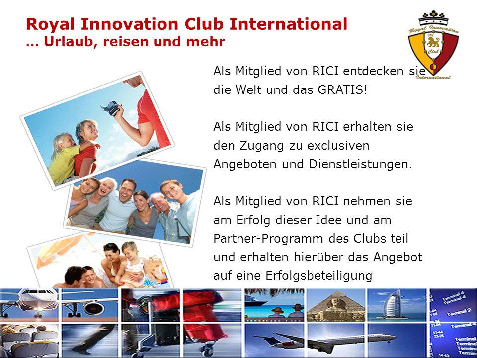 Royal Innovation Club International … Urlaub, reisen und mehr Als Mitglied von RICI entdecken sie die Welt und das GRATIS.