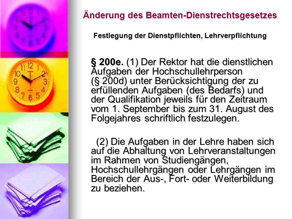 Änderung des Beamten-Dienstrechtsgesetzes Festlegung der Dienstpflichten, Lehrverpflichtung Für den in Abs.