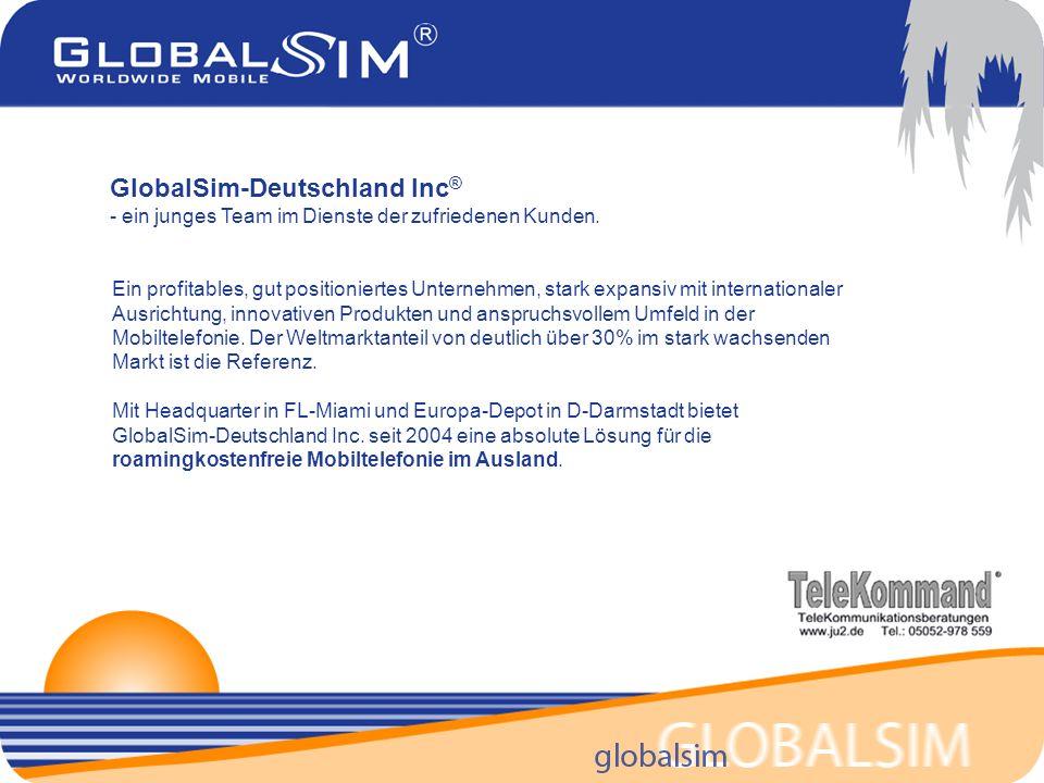 GlobalSim-Deutschland Inc ® - ein junges Team im Dienste der zufriedenen Kunden.
