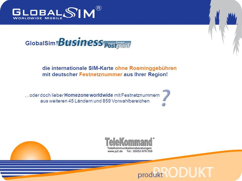 …oder doch lieber Homezone worldwide mit Festnetznummern aus weiteren 45 Ländern und 859 Vorwahlbereichen die internationale SIM-Karte ohne Roaminggebühren mit deutscher Festnetznummer aus Ihrer Region.