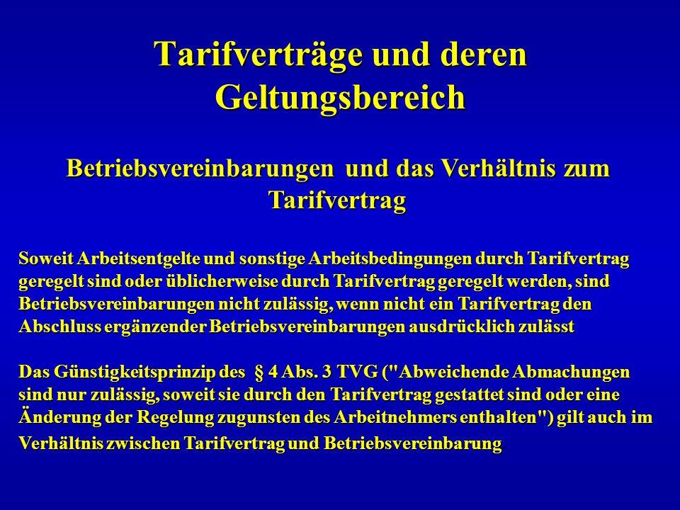 Tarifverträge und deren Geltungsbereich Betriebsvereinbarungen und das Verhältnis zum Tarifvertrag Soweit Arbeitsentgelte und sonstige Arbeitsbedingun