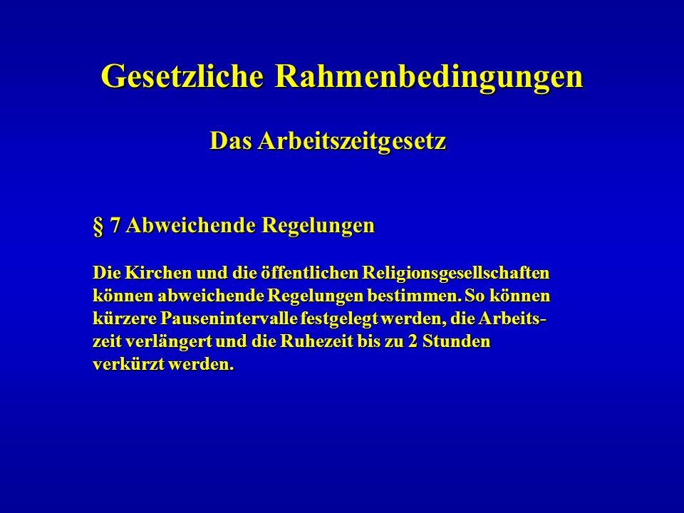 Gesetzliche Rahmenbedingungen Das Arbeitszeitgesetz Das Arbeitszeitgesetz § 7 Abweichende Regelungen Die Kirchen und die öffentlichen Religionsgesells