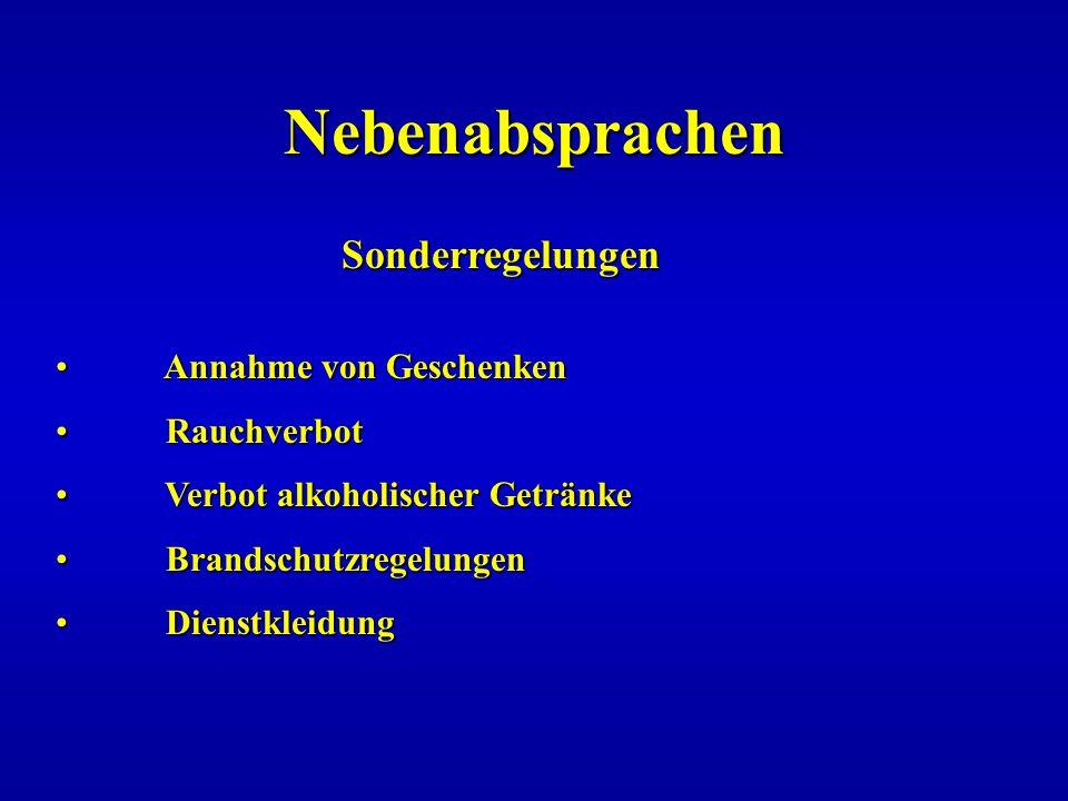 Nebenabsprachen Sonderregelungen Sonderregelungen Annahme von Geschenken Annahme von Geschenken Rauchverbot Rauchverbot Verbot alkoholischer Getränke