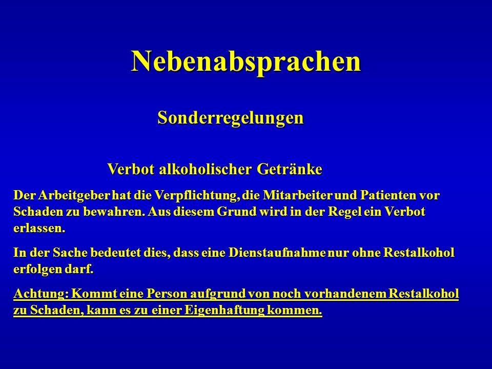 Nebenabsprachen Sonderregelungen Sonderregelungen Verbot alkoholischer Getränke Verbot alkoholischer Getränke Der Arbeitgeber hat die Verpflichtung, d