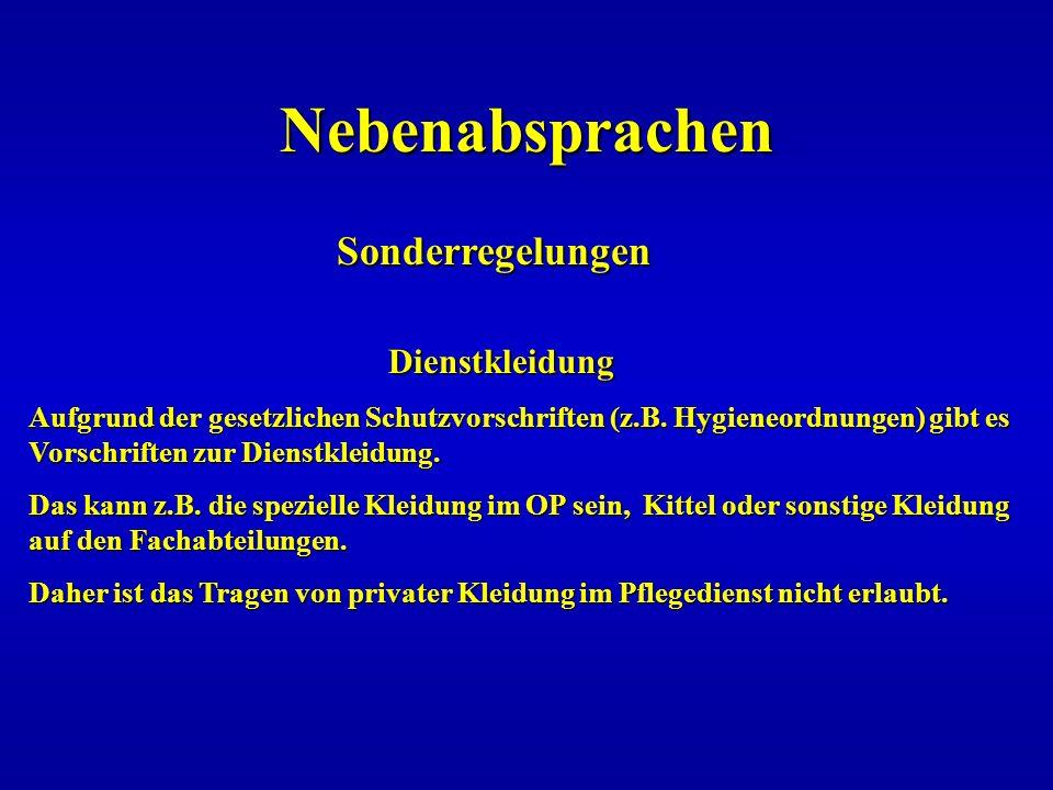 Nebenabsprachen Sonderregelungen Sonderregelungen Dienstkleidung Dienstkleidung Aufgrund der gesetzlichen Schutzvorschriften (z.B. Hygieneordnungen) g