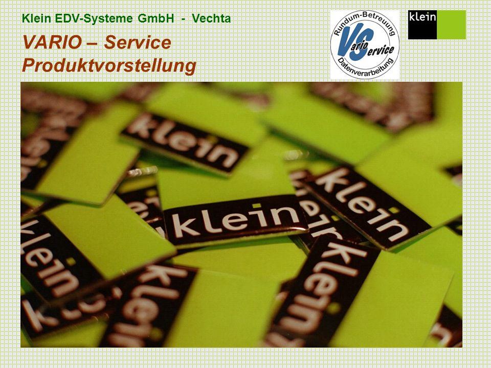 Klein EDV-Systeme GmbH - Vechta c) Klein EDV-Systeme GmbH VARIO – Service Produktvorstellung