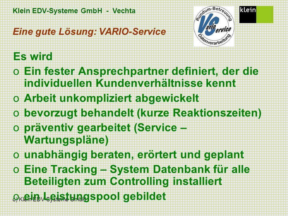 Klein EDV-Systeme GmbH - Vechta c) Klein EDV-Systeme GmbH Eine gute Lösung: VARIO-Service Es wird oEin fester Ansprechpartner definiert, der die indiv