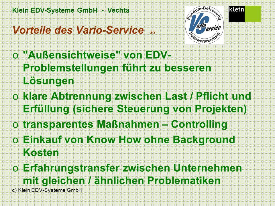 Klein EDV-Systeme GmbH - Vechta c) Klein EDV-Systeme GmbH Vorteile des Vario-Service 2/2 o