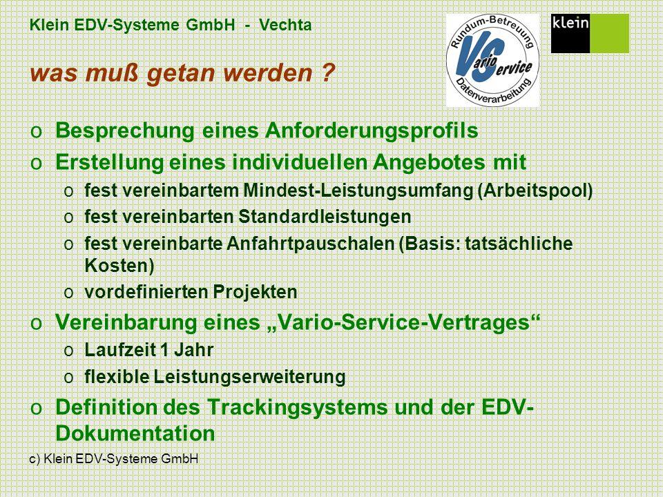 Klein EDV-Systeme GmbH - Vechta c) Klein EDV-Systeme GmbH was muß getan werden ? oBesprechung eines Anforderungsprofils oErstellung eines individuelle