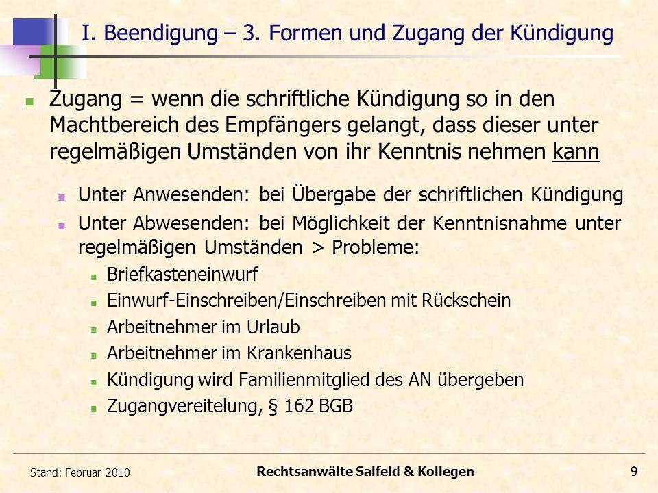 Stand: Februar 2010 Rechtsanwälte Salfeld & Kollegen10 I.