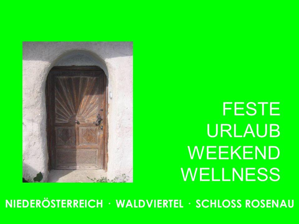 FESTE URLAUB WEEKEND WELLNESS NIEDERÖSTERREICH · WALDVIERTEL · SCHLOSS ROSENAU