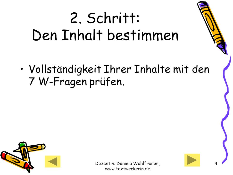 Dozentin: Daniela Wohlfromm, www.textwerkerin.de 4 2.