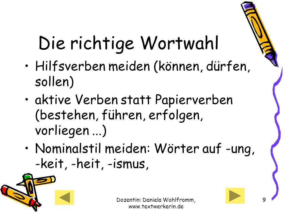 Dozentin: Daniela Wohlfromm, www.textwerkerin.de 10 Nominalstil STATT: Wir übernehmen für Sie die Erledigung Ihrer Korrespondenz.
