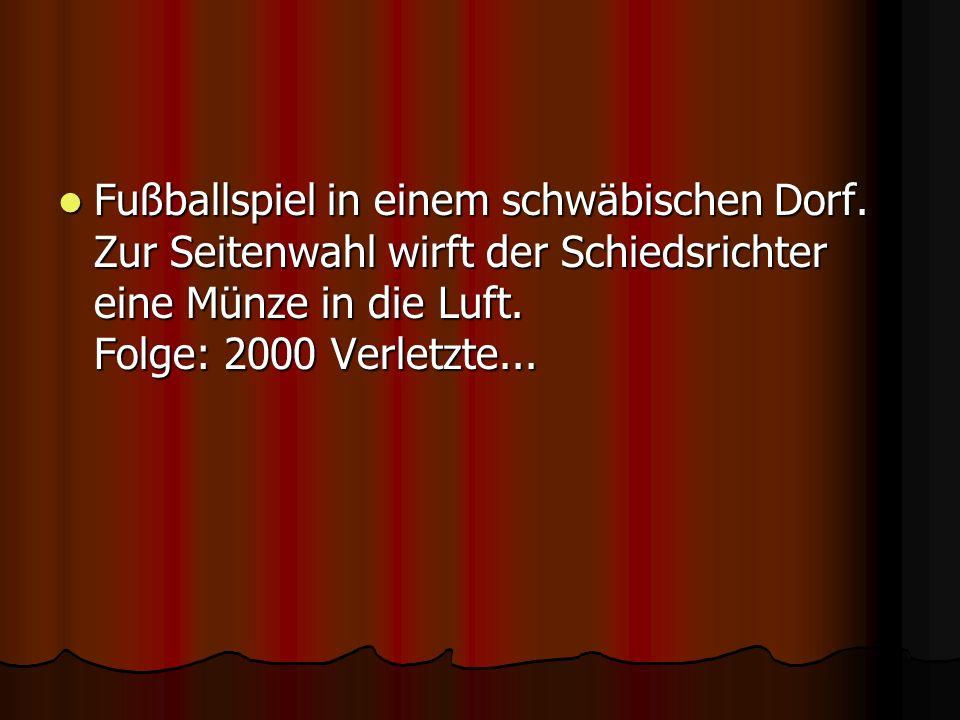 Überschrift in der Schwäbischen Zeitung: Schwäbisches Taxi stürzte in einen Fluß: 42 Tote...