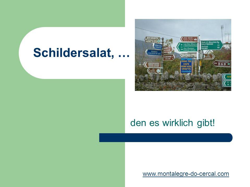 Schildersalat, … den es wirklich gibt! www.montalegre-do-cercal.com