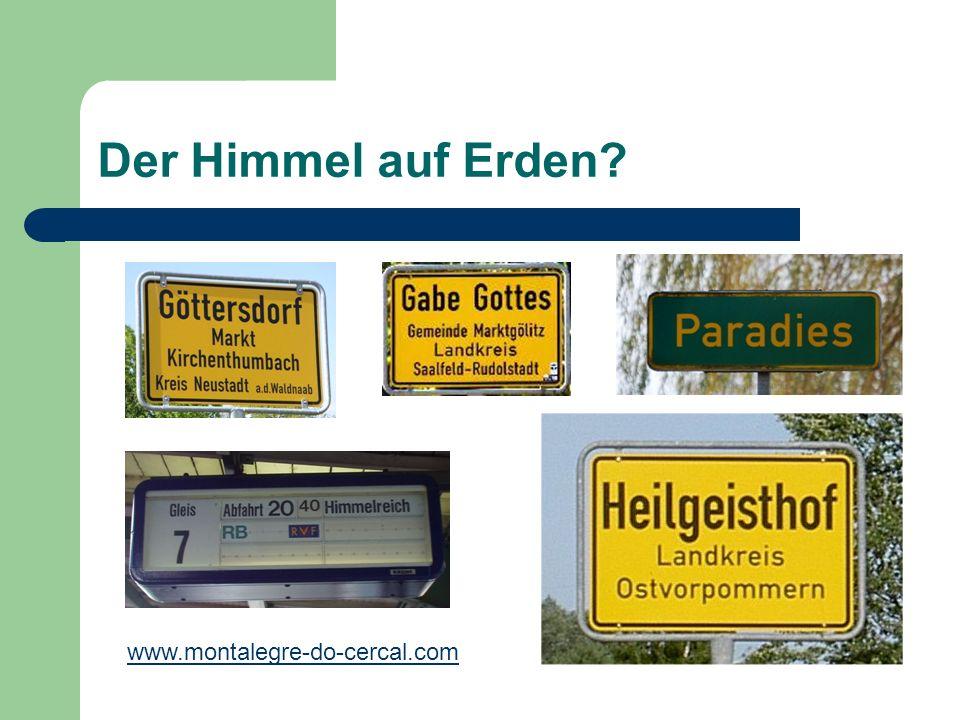 Der Himmel auf Erden? www.montalegre-do-cercal.com