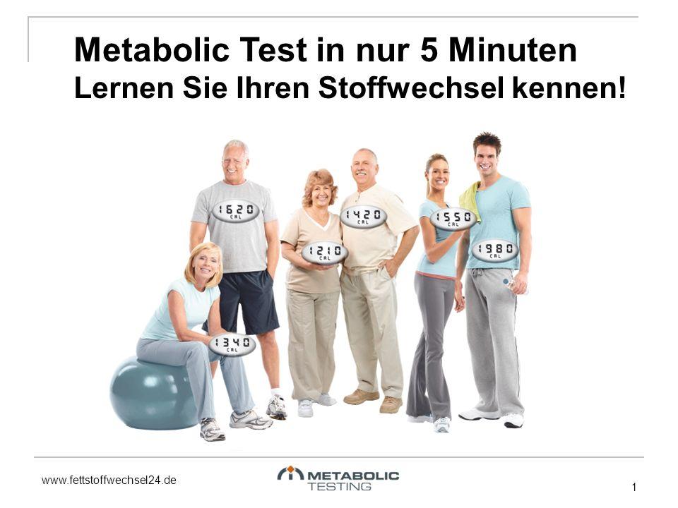 www.fettstoffwechsel24.de 1 Metabolic Test in nur 5 Minuten Lernen Sie Ihren Stoffwechsel kennen!