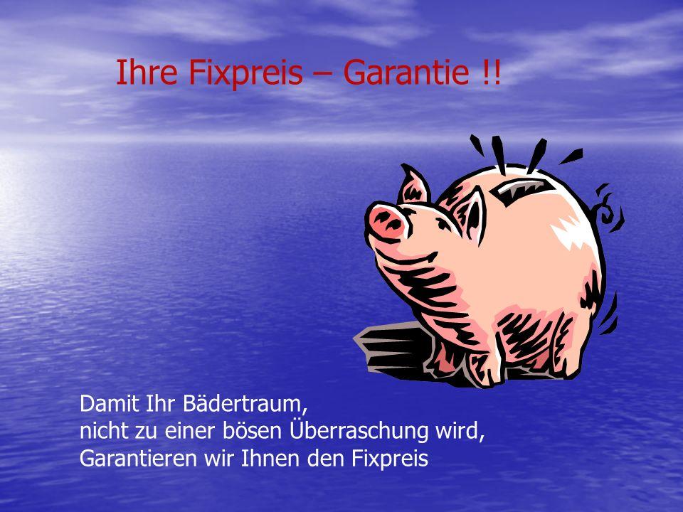 Ihre Fixpreis – Garantie !.