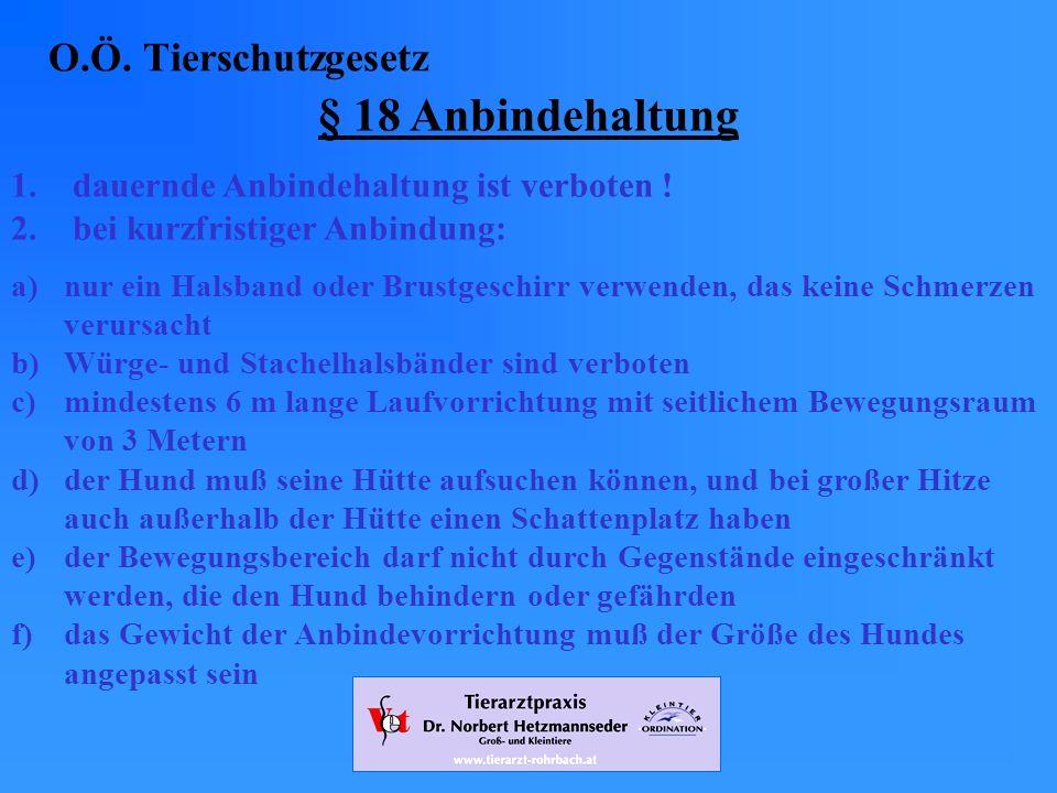 www.tierarzt-rohrbach.at O.Ö.Tierschutzgesetz § 18 Anbindehaltung 1.