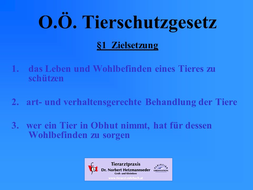 www.tierarzt-rohrbach.at O.Ö.Tierschutzgesetz § 17 Haltung im Freien 1.