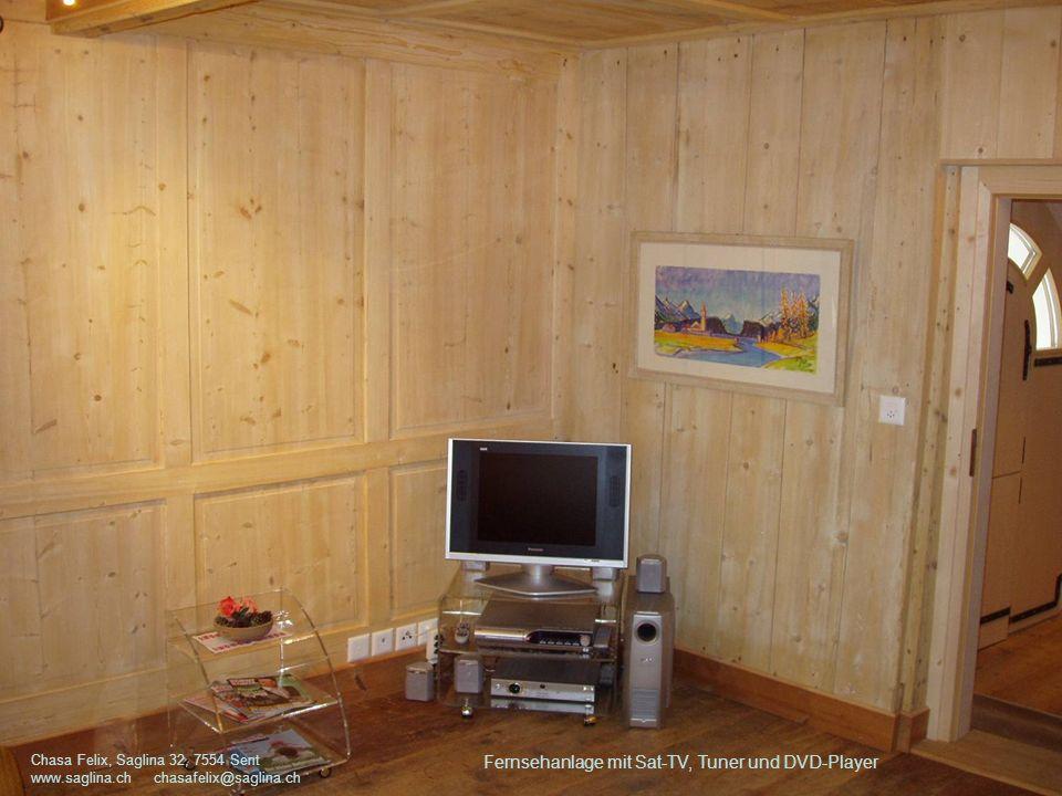 Fernsehanlage mit Sat-TV, Tuner und DVD-Player Chasa Felix, Saglina 32, 7554 Sent www.saglina.ch chasafelix@saglina.ch