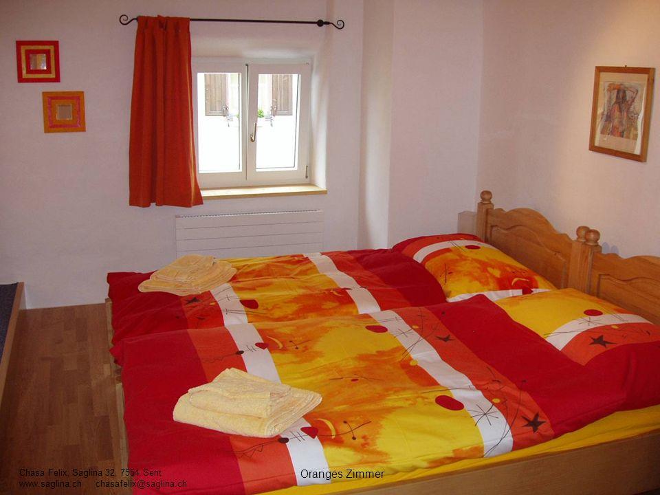 Oranges Zimmer Chasa Felix, Saglina 32, 7554 Sent www.saglina.ch chasafelix@saglina.ch