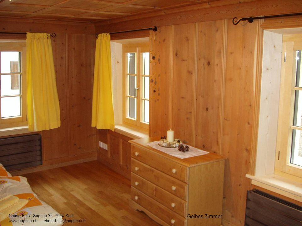 Gelbes Zimmer Chasa Felix, Saglina 32, 7554 Sent www.saglina.ch chasafelix@saglina.ch