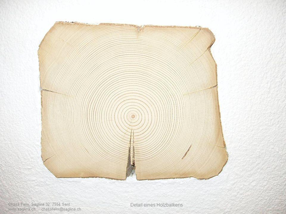 Detail eines Holzbalkens Chasa Felix, Saglina 32, 7554 Sent www.saglina.ch chasafelix@saglina.ch