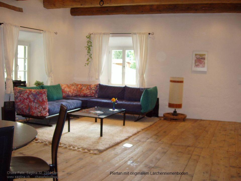 Piertan mit originalem Lärchenriemenboden Chasa Felix, Saglina 32, 7554 Sent www.saglina.ch chasafelix@saglina.ch